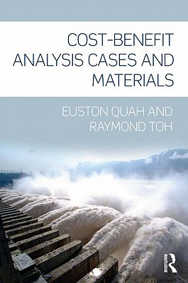 Cost-benefit Analysis Cases and Materials By Quah, Euston/ Toh, Raymond